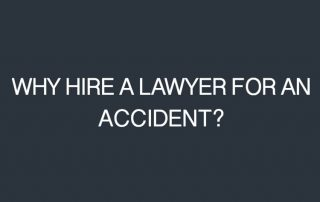 "The white font text ""WHY HIRE A LAWYER FOR AN ACCIDENT?"" on a dark blue background"